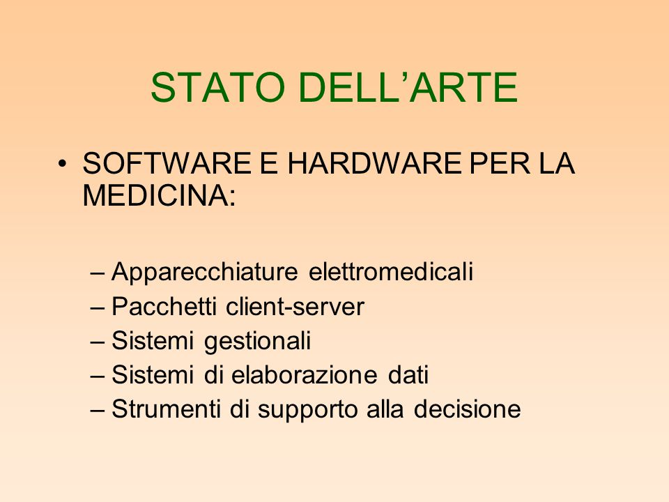 STATO DELL'ARTE SOFTWARE E HARDWARE PER LA MEDICINA: