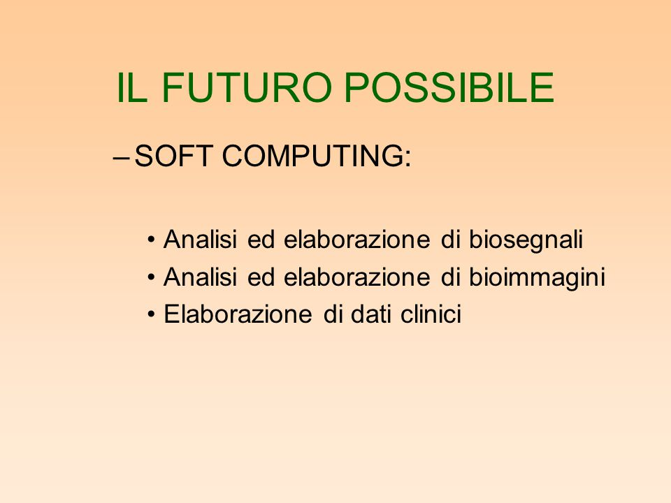 IL FUTURO POSSIBILE SOFT COMPUTING: