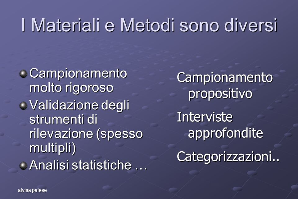 I Materiali e Metodi sono diversi