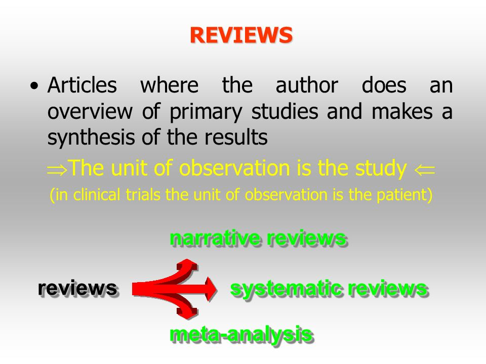 The unit of observation is the study 