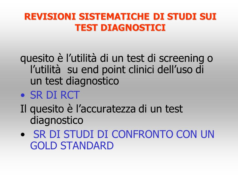 REVISIONI SISTEMATICHE DI STUDI SUI TEST DIAGNOSTICI