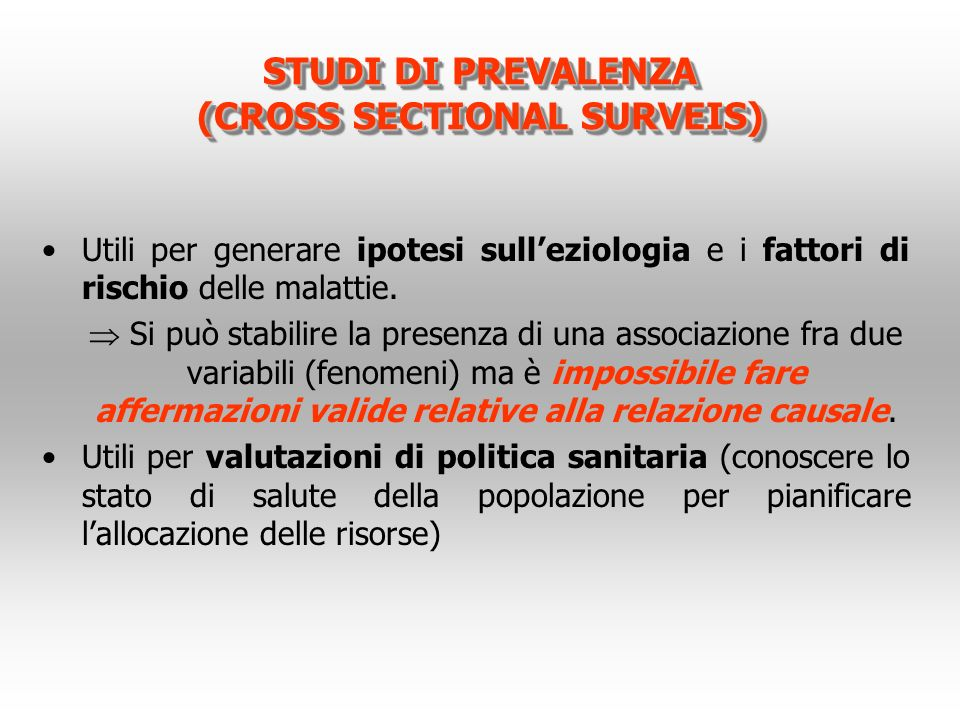 STUDI DI PREVALENZA (CROSS SECTIONAL SURVEIS)