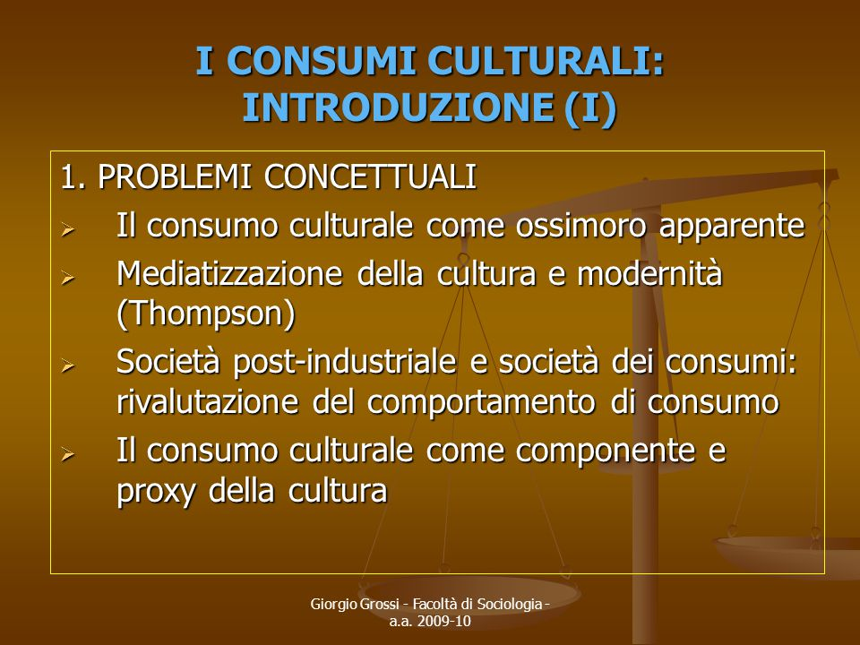 I CONSUMI CULTURALI: INTRODUZIONE (I)