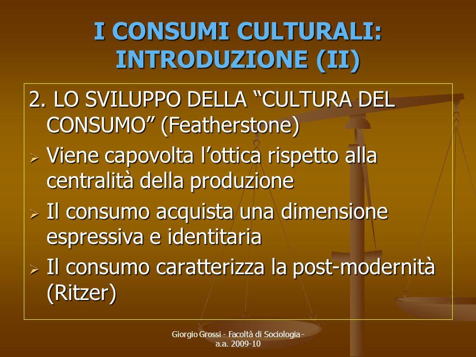 I CONSUMI CULTURALI: INTRODUZIONE (II)