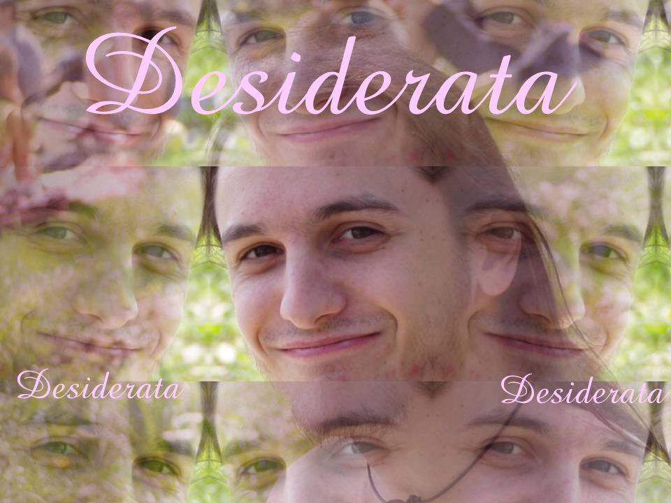Desiderata Desiderata Desiderata