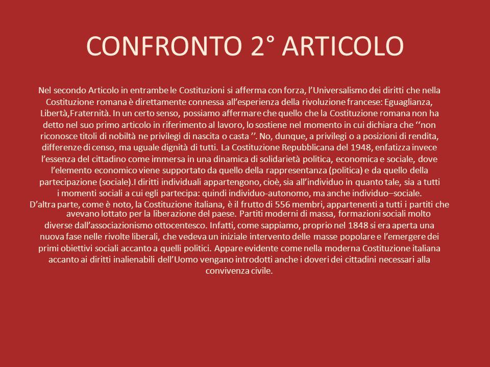 CONFRONTO 2° ARTICOLO Nel secondo Articolo in entrambe le Costituzioni si afferma con forza, l'Universalismo dei diritti che nella.