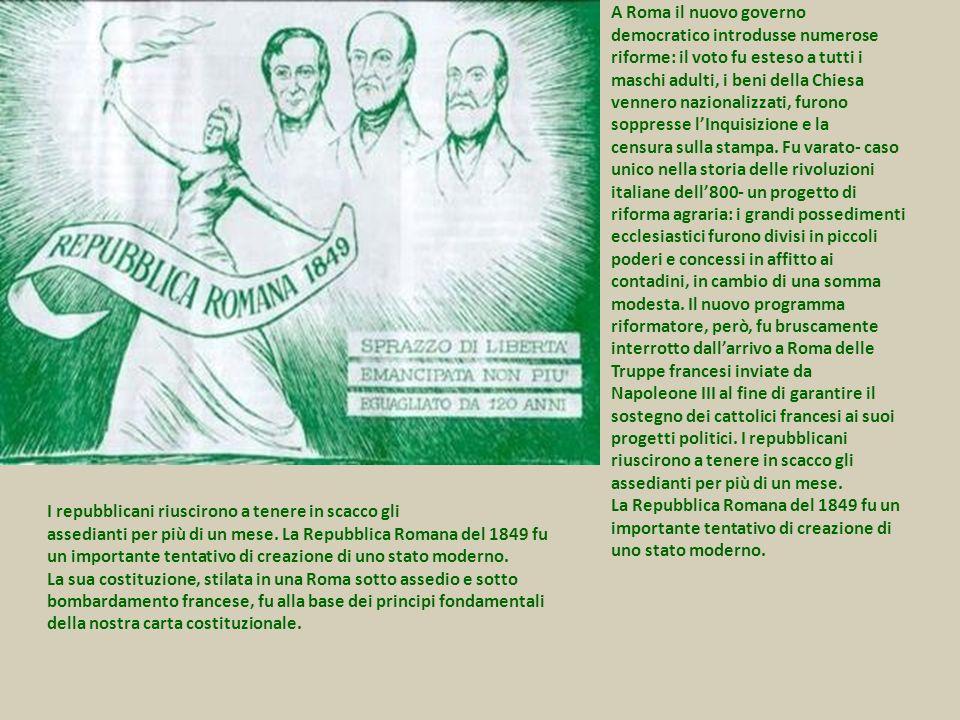 A Roma il nuovo governo democratico introdusse numerose. riforme: il voto fu esteso a tutti i. maschi adulti, i beni della Chiesa.