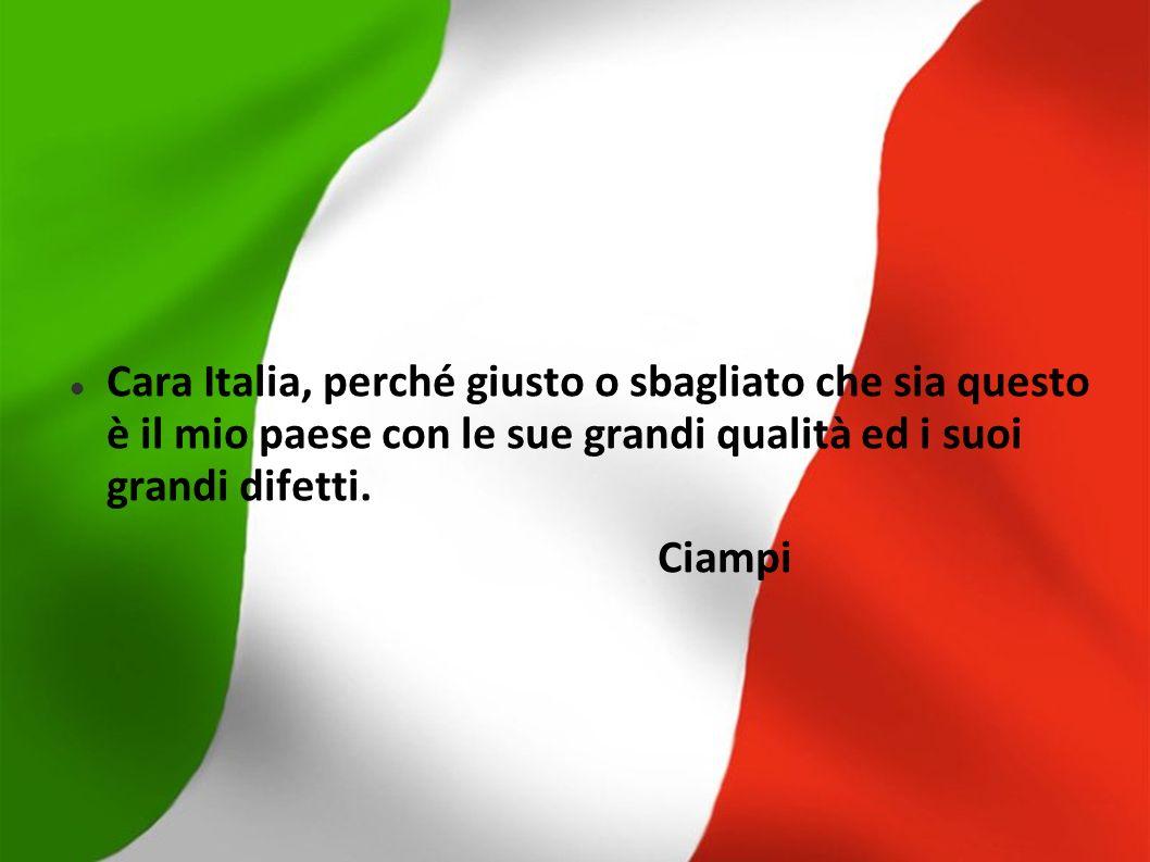 Cara Italia, perché giusto o sbagliato che sia questo è il mio paese con le sue grandi qualità ed i suoi grandi difetti.