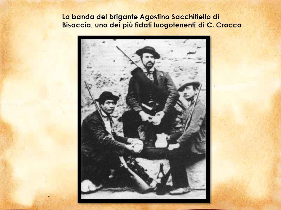 La banda del brigante Agostino Sacchitiello di Bisaccia, uno dei più fidati luogotenenti di C.