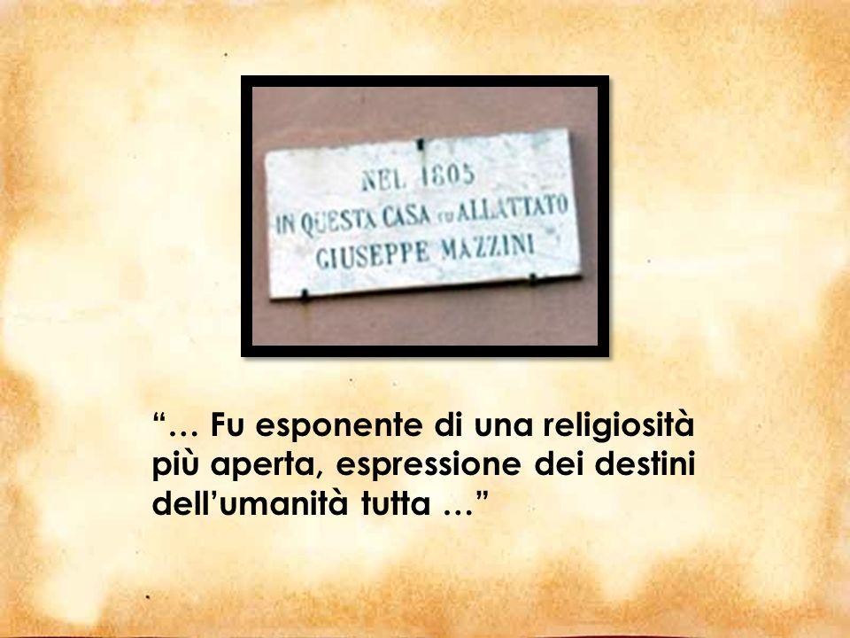 … Fu esponente di una religiosità più aperta, espressione dei destini dell'umanità tutta …
