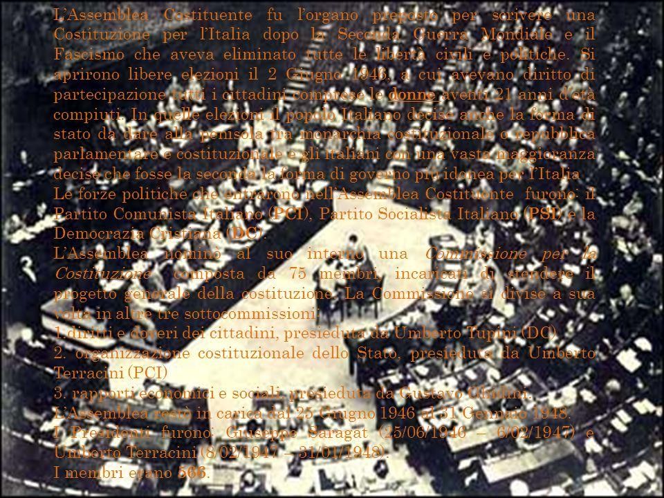 L'Assemblea Costituente fu l'organo preposto per scrivere una Costituzione per l'Italia dopo la Seconda Guerra Mondiale e il Fascismo che aveva eliminato tutte le libertà civili e politiche. Si aprirono libere elezioni il 2 Giugno 1946, a cui avevano diritto di partecipazione tutti i cittadini comprese le donne aventi 21 anni d'età compiuti. In quelle elezioni il popolo Italiano decise anche la forma di stato da dare alla penisola tra monarchia costituzionale o repubblica parlamentare e costituzionale e gli italiani con una vasta maggioranza decise che fosse la seconda la forma di governo più idonea per l'Italia