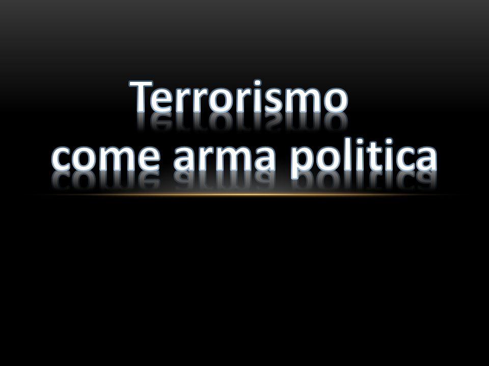 Terrorismo come arma politica