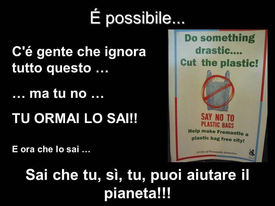 Sai che tu, sì, tu, puoi aiutare il pianeta!!!