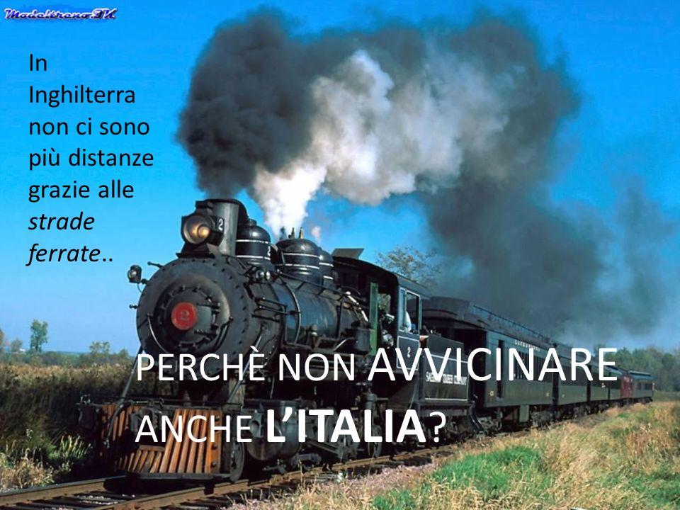 PERCHÈ NON AVVICINARE ANCHE L'ITALIA