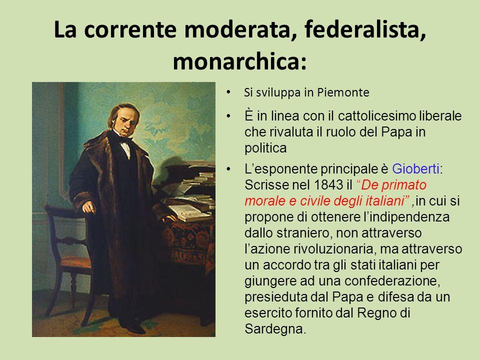 La corrente moderata, federalista, monarchica: