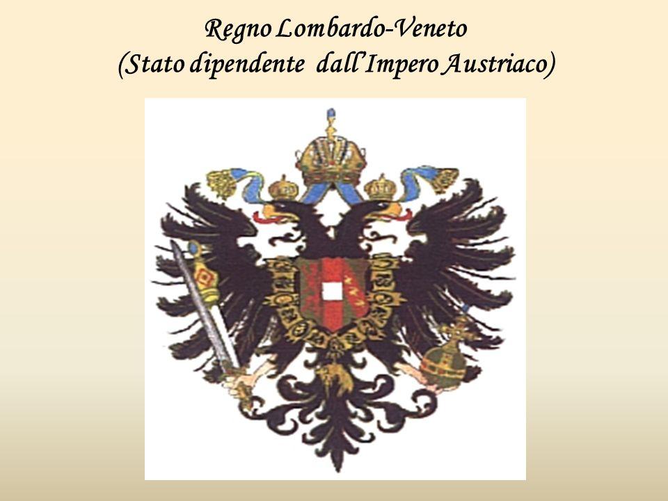 Regno Lombardo-Veneto (Stato dipendente dall'Impero Austriaco)