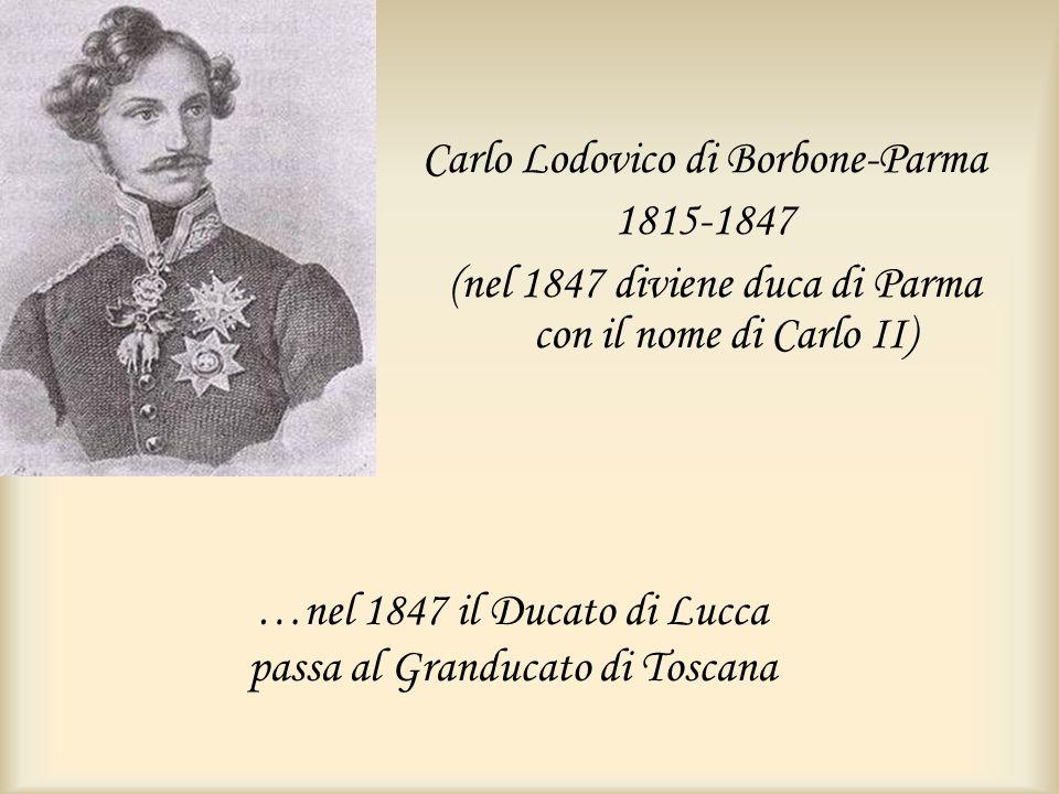 …nel 1847 il Ducato di Lucca passa al Granducato di Toscana