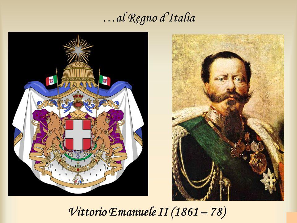 Vittorio Emanuele II (1861 – 78)