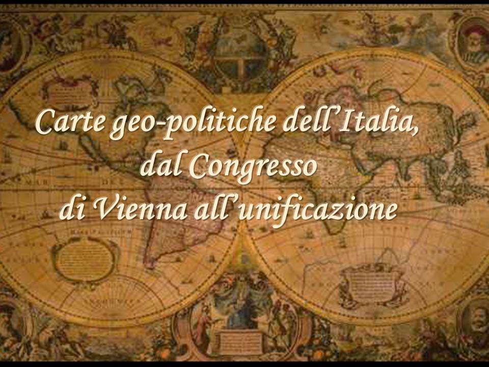 Carte geo-politiche dell'Italia, dal Congresso di Vienna all'unificazione