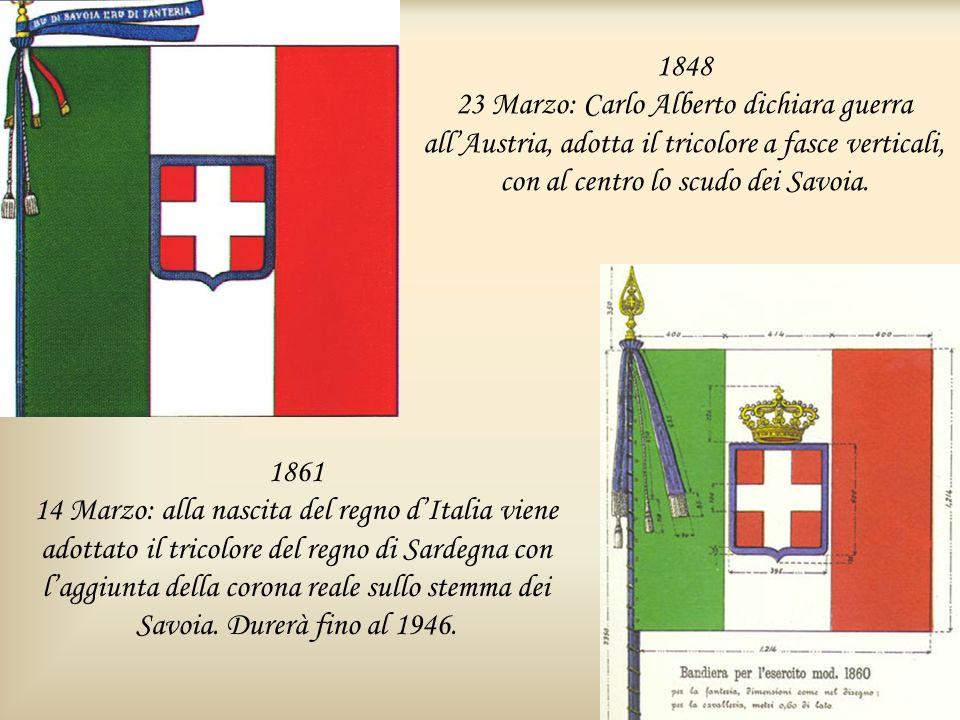 1848 23 Marzo: Carlo Alberto dichiara guerra all'Austria, adotta il tricolore a fasce verticali, con al centro lo scudo dei Savoia.