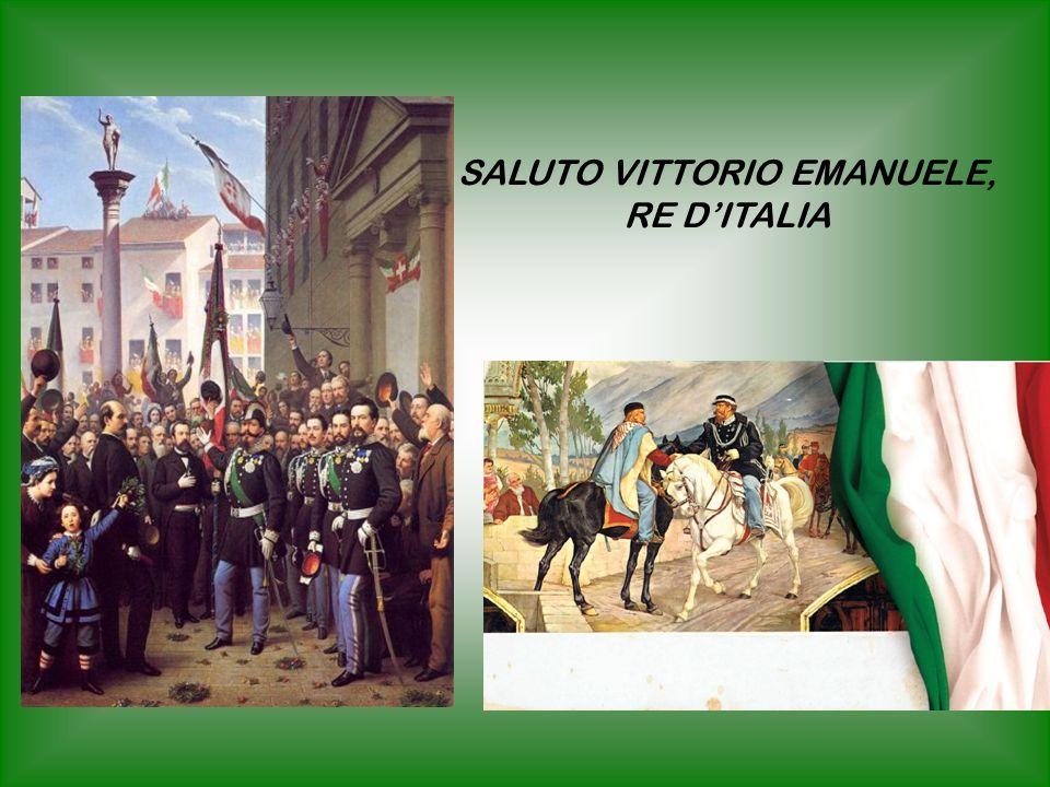SALUTO VITTORIO EMANUELE, RE D'ITALIA