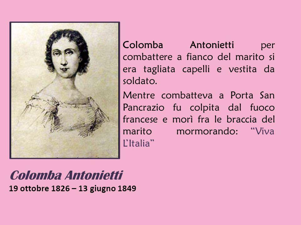 Colomba Antonietti 19 ottobre 1826 – 13 giugno 1849