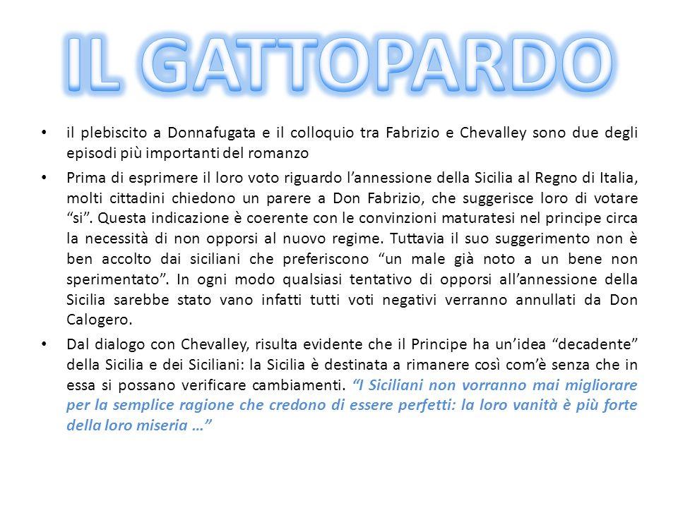 IL GATTOPARDO il plebiscito a Donnafugata e il colloquio tra Fabrizio e Chevalley sono due degli episodi più importanti del romanzo.