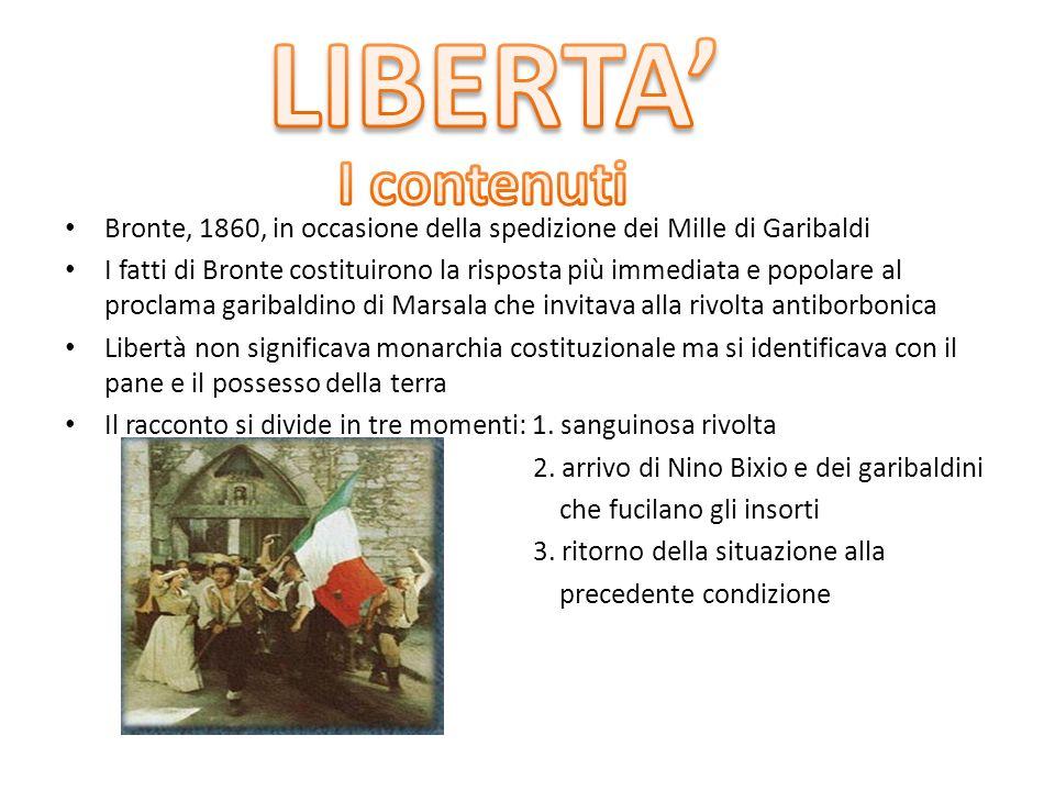 LIBERTA' I contenuti. Bronte, 1860, in occasione della spedizione dei Mille di Garibaldi.