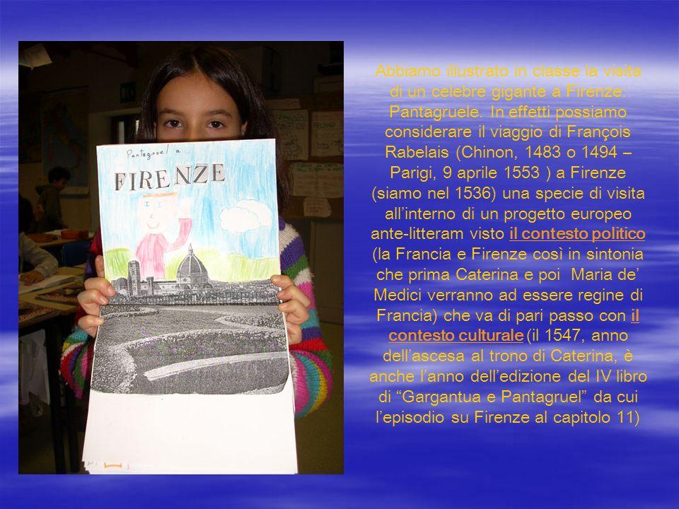 Abbiamo illustrato in classe la visita di un celebre gigante a Firenze: Pantagruele.