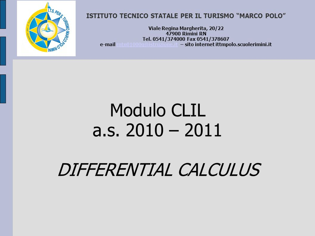 Modulo CLIL a.s. 2010 – 2011 DIFFERENTIAL CALCULUS