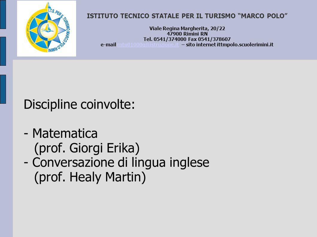 Discipline coinvolte: - Matematica (prof. Giorgi Erika)