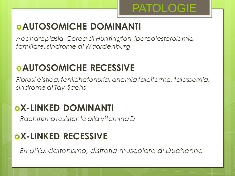 PATOLOGIE AUTOSOMICHE DOMINANTI AUTOSOMICHE RECESSIVE