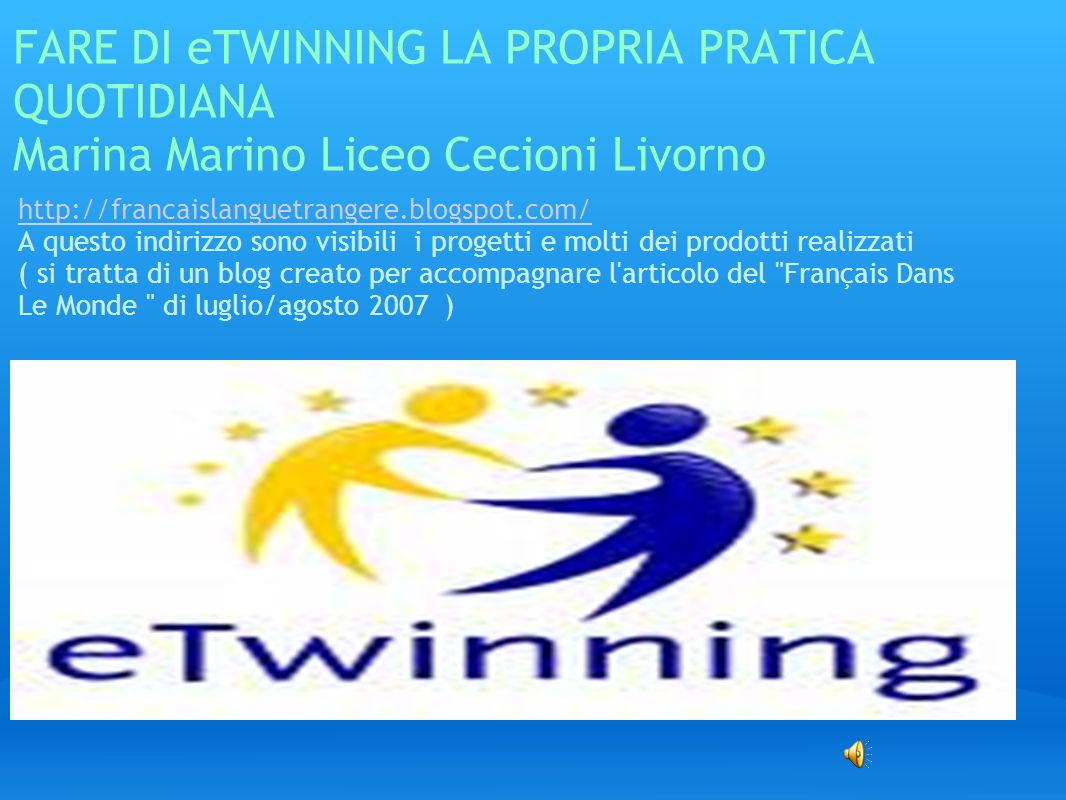 FARE DI eTWINNING LA PROPRIA PRATICA QUOTIDIANA Marina Marino Liceo Cecioni Livorno