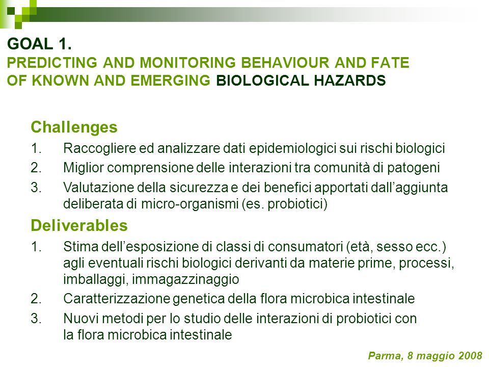 GOAL 1. PREDICTING AND MONITORING BEHAVIOUR AND FATE OF KNOWN AND EMERGING BIOLOGICAL HAZARDS