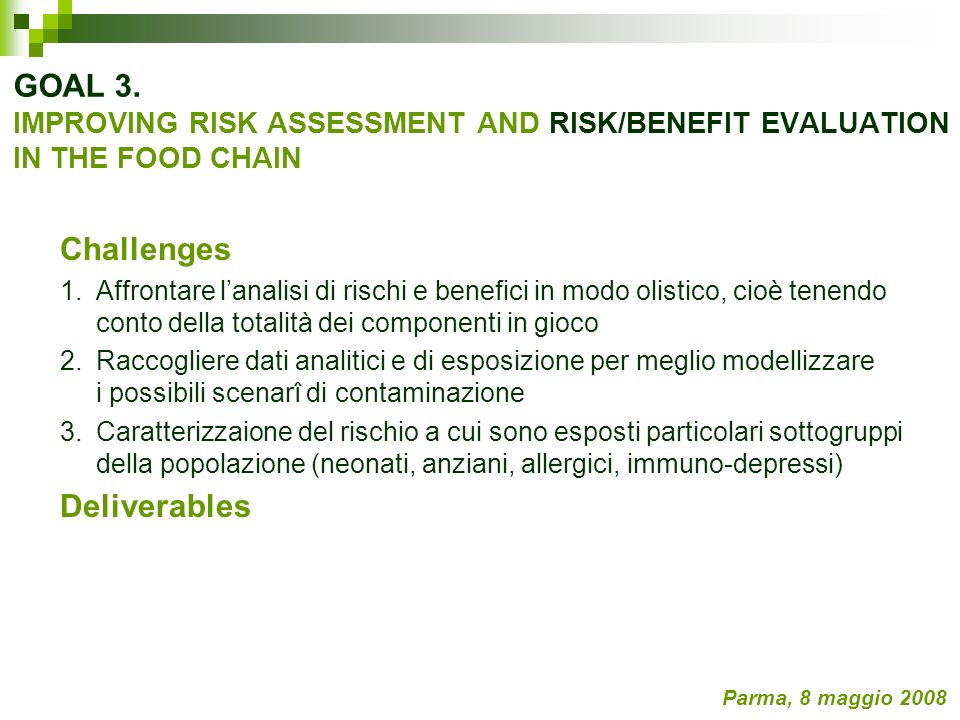 GOAL 3. IMPROVING RISK ASSESSMENT AND RISK/BENEFIT EVALUATION IN THE FOOD CHAIN