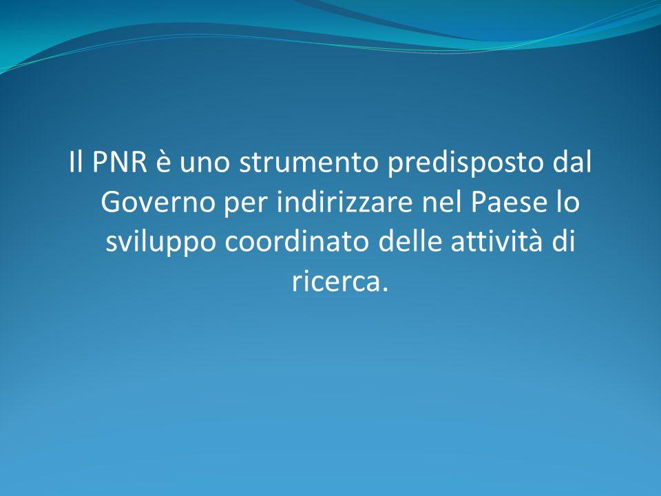 Il PNR è uno strumento predisposto dal Governo per indirizzare nel Paese lo sviluppo coordinato delle attività di ricerca.