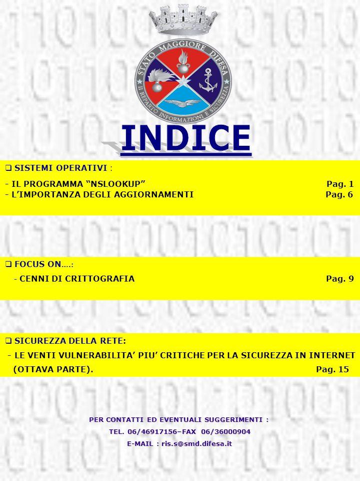 PER CONTATTI ED EVENTUALI SUGGERIMENTI : E-MAIL : ris.s@smd.difesa.it