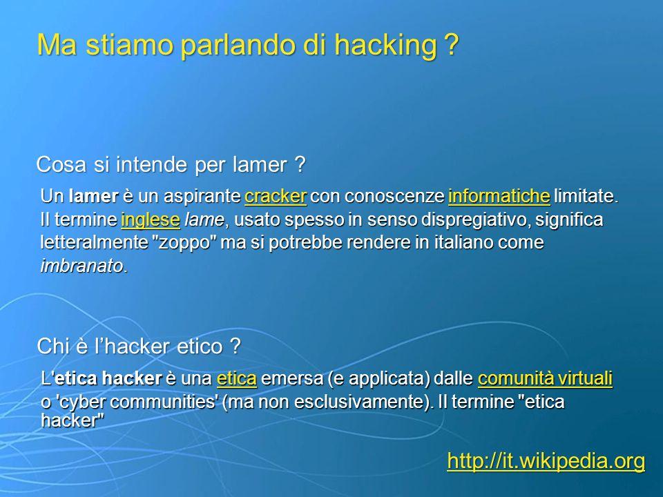 Ma stiamo parlando di hacking