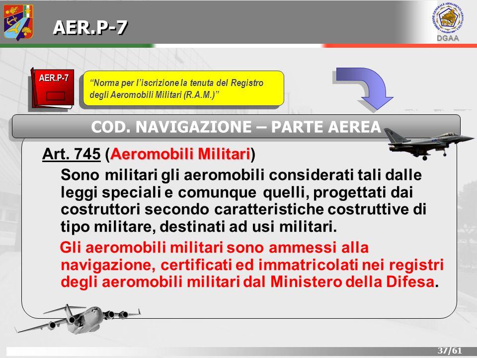 AER.P-7 COD. NAVIGAZIONE – PARTE AEREA Art. 745 (Aeromobili Militari)