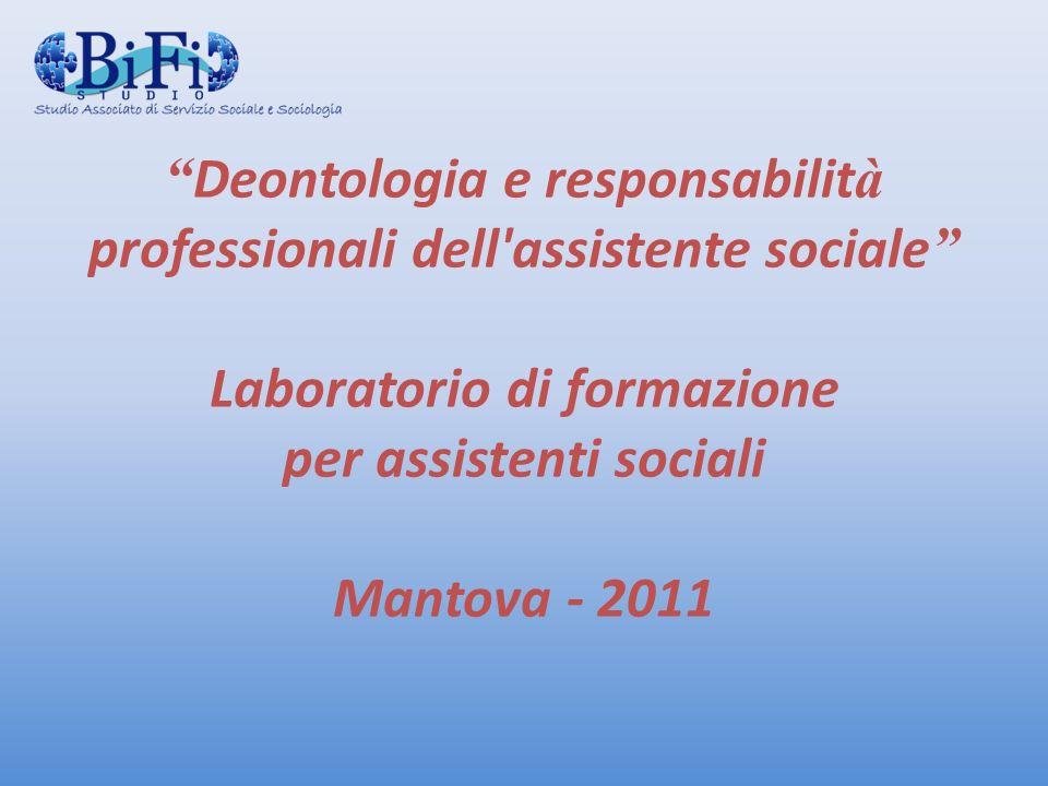 Deontologia e responsabilità professionali dell assistente sociale