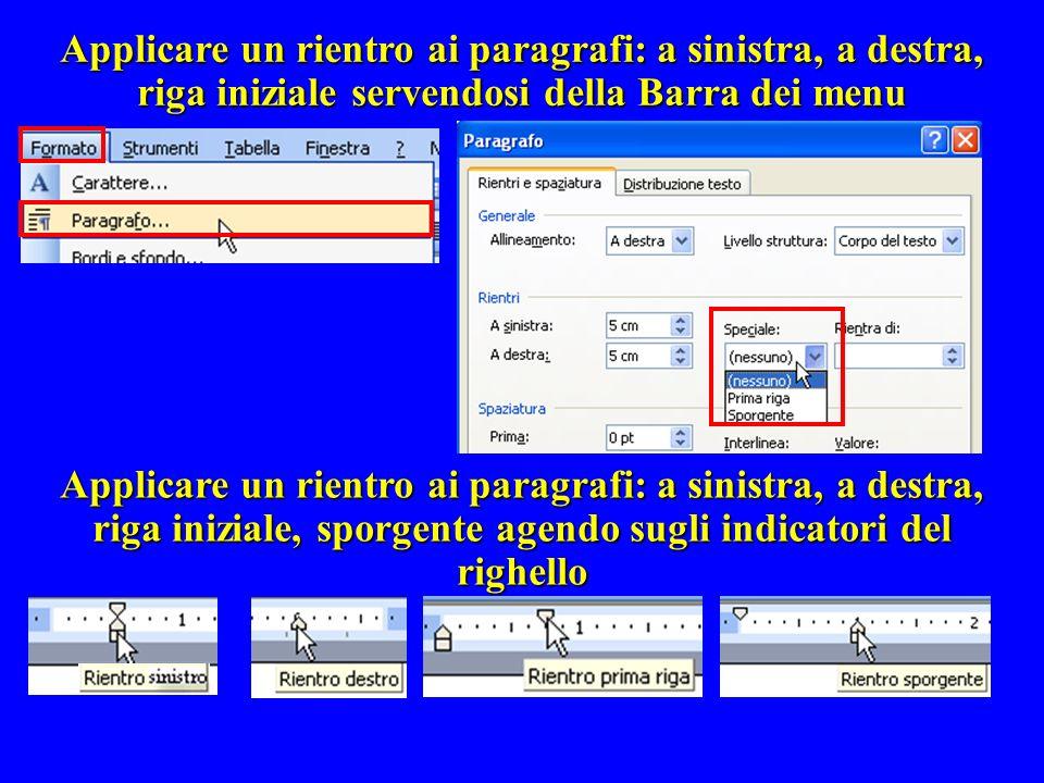Applicare un rientro ai paragrafi: a sinistra, a destra, riga iniziale servendosi della Barra dei menu
