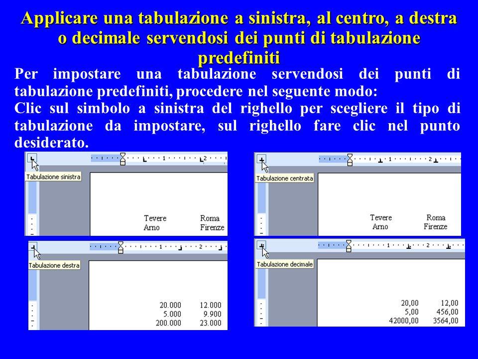 Applicare una tabulazione a sinistra, al centro, a destra o decimale servendosi dei punti di tabulazione predefiniti