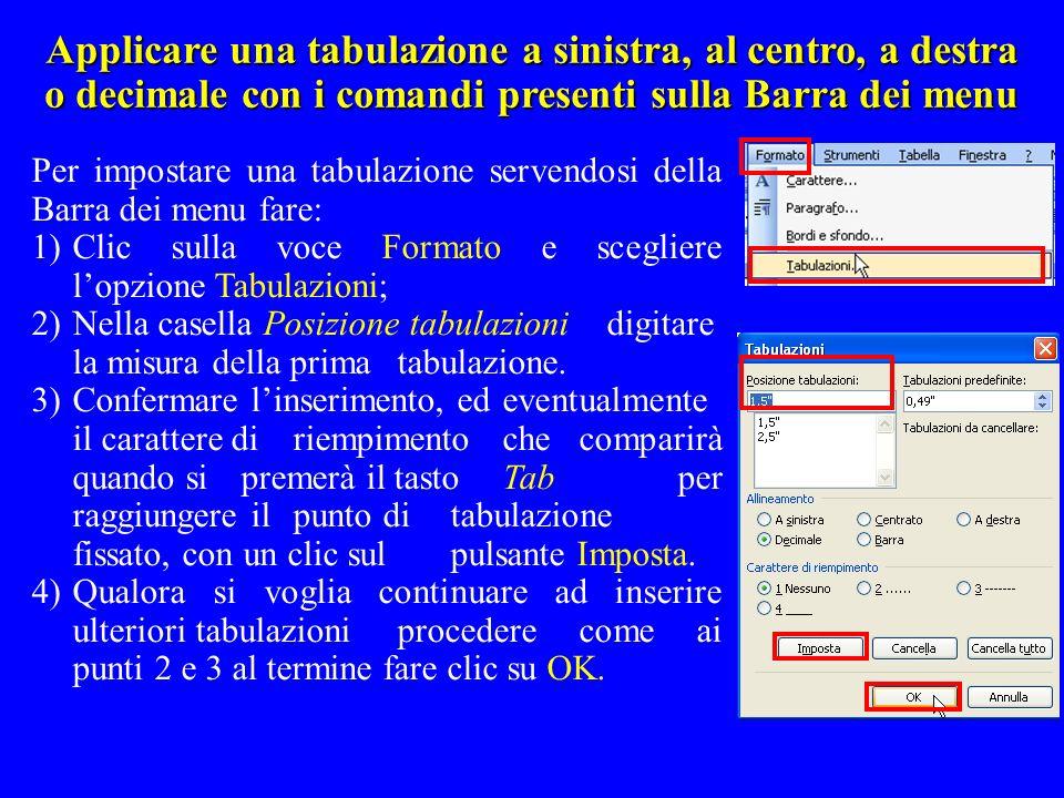 Applicare una tabulazione a sinistra, al centro, a destra o decimale con i comandi presenti sulla Barra dei menu
