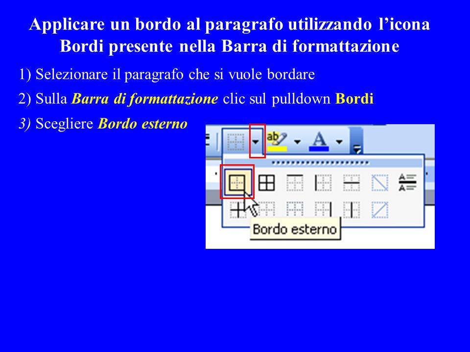 Applicare un bordo al paragrafo utilizzando l'icona Bordi presente nella Barra di formattazione