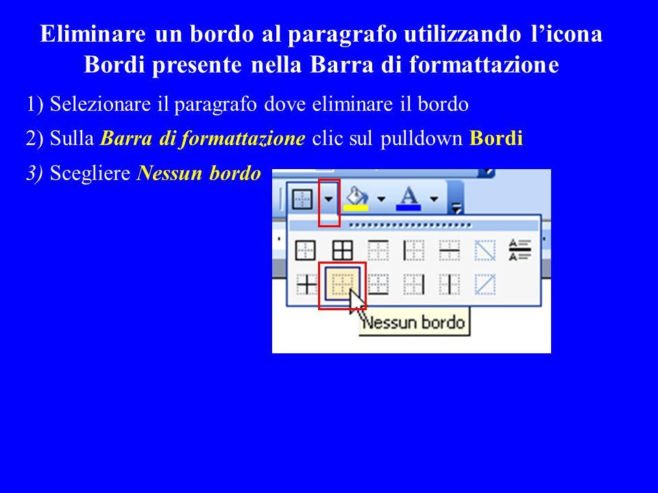 Eliminare un bordo al paragrafo utilizzando l'icona Bordi presente nella Barra di formattazione