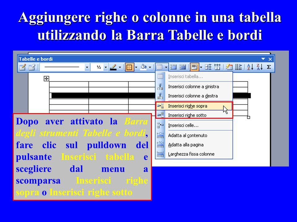 Aggiungere righe o colonne in una tabella utilizzando la Barra Tabelle e bordi