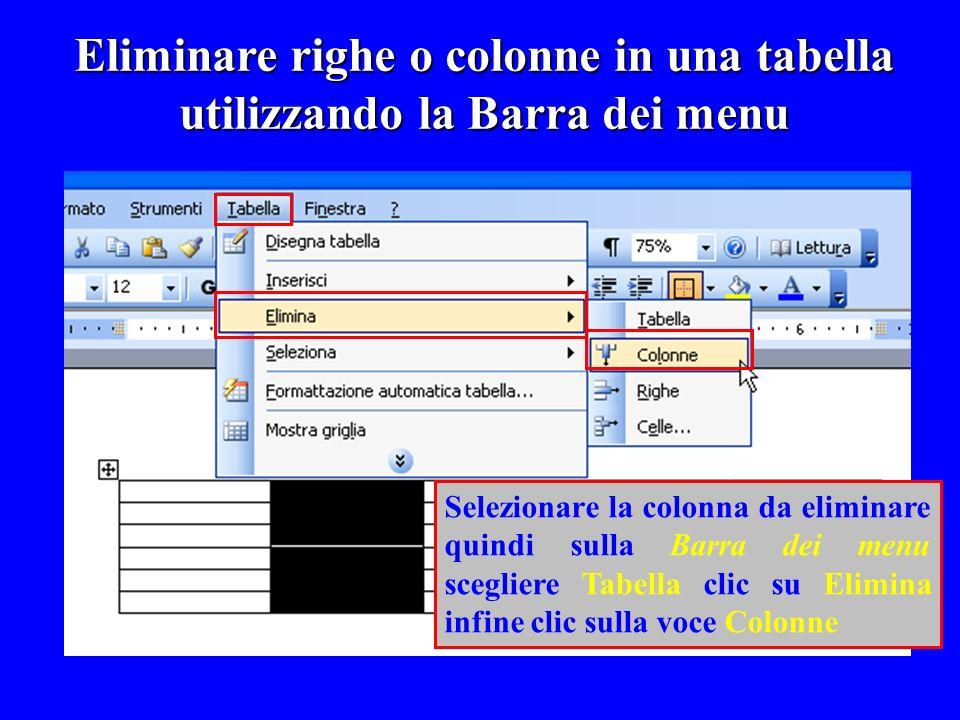 Eliminare righe o colonne in una tabella utilizzando la Barra dei menu