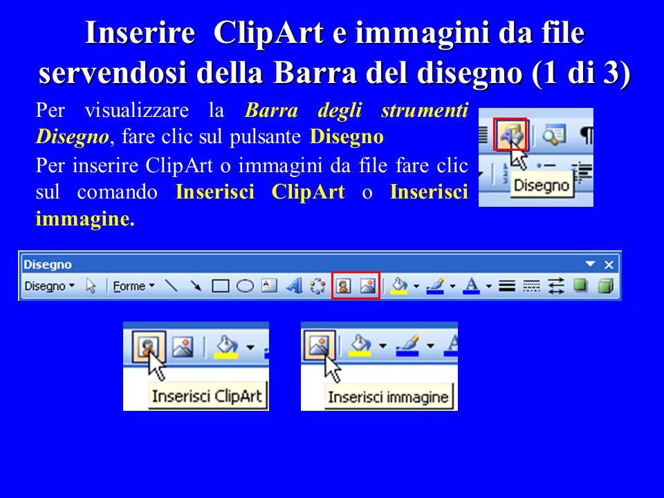 Inserire ClipArt e immagini da file servendosi della Barra del disegno (1 di 3)