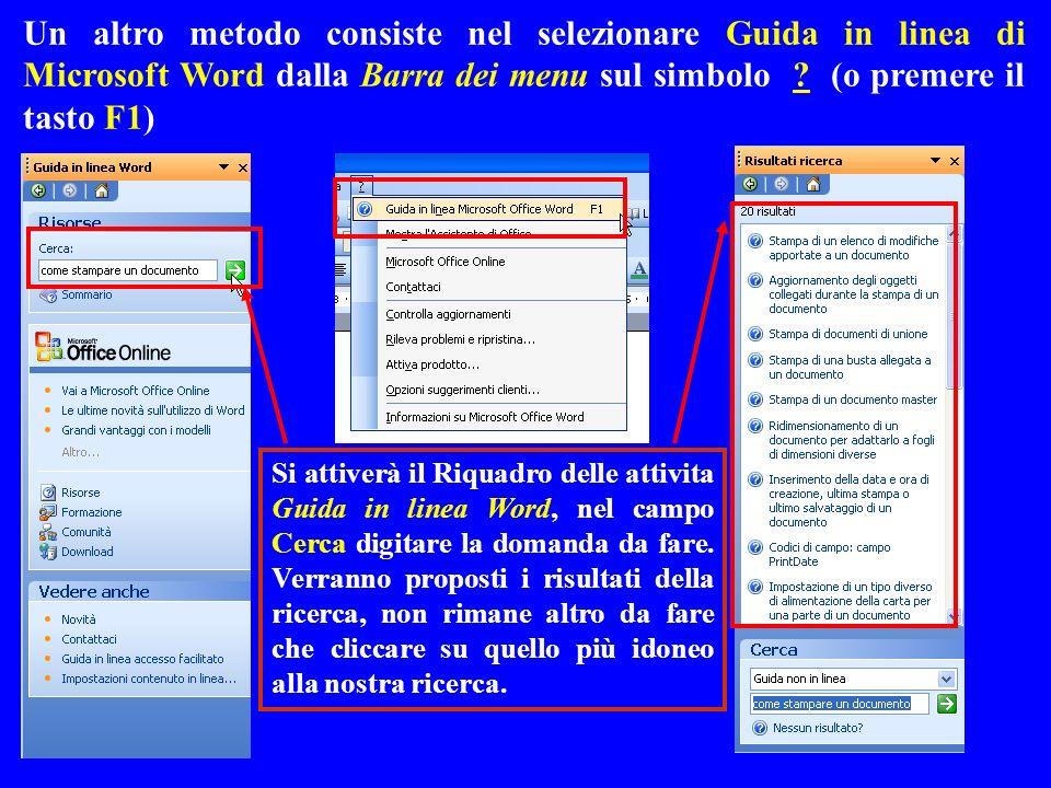Un altro metodo consiste nel selezionare Guida in linea di Microsoft Word dalla Barra dei menu sul simbolo (o premere il tasto F1)