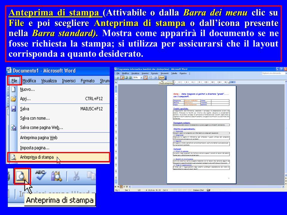 Anteprima di stampa (Attivabile o dalla Barra dei menu clic su File e poi scegliere Anteprima di stampa o dall'icona presente nella Barra standard). Mostra come apparirà il documento se ne fosse richiesta la stampa; si utilizza per assicurarsi che il layout corrisponda a quanto desiderato.